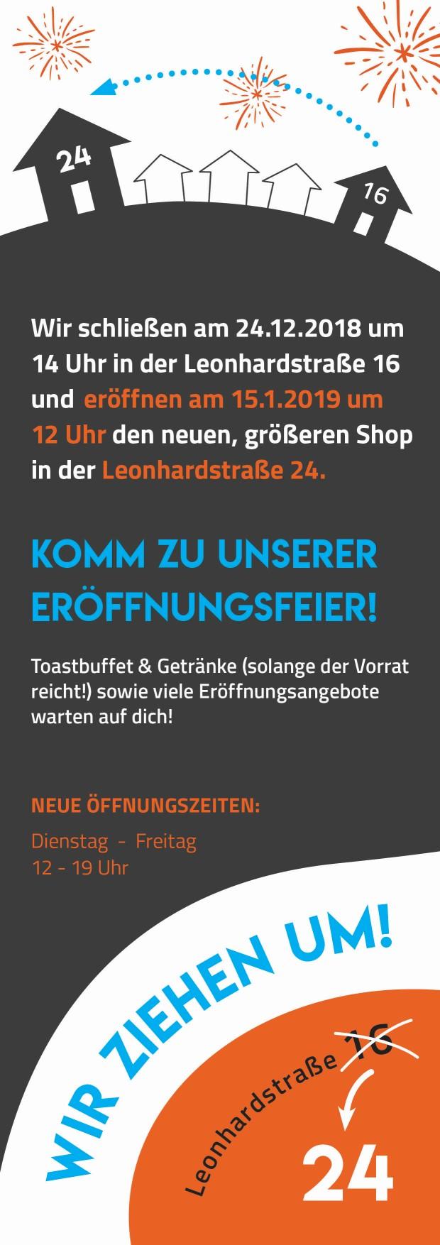 Die neue Adresse ab 2019 lautet: Leonhardstraße 24 Neue Öffnungsgzeiten: 12 - 19 Uhr, Dienstag bis Freitag, Montag Ruhetag